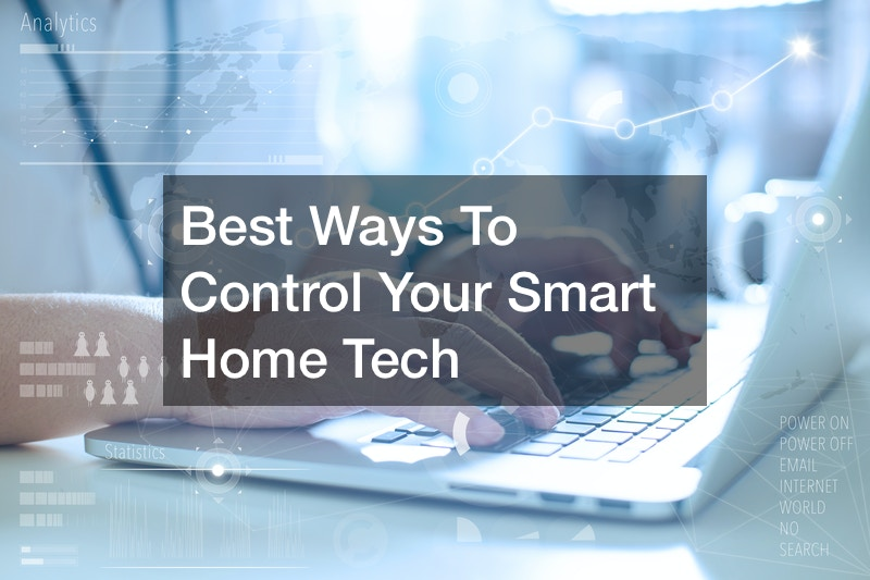 Best Ways To Control Your Smart Home Tech