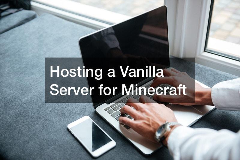 Hosting a Vanilla Server for Minecraft