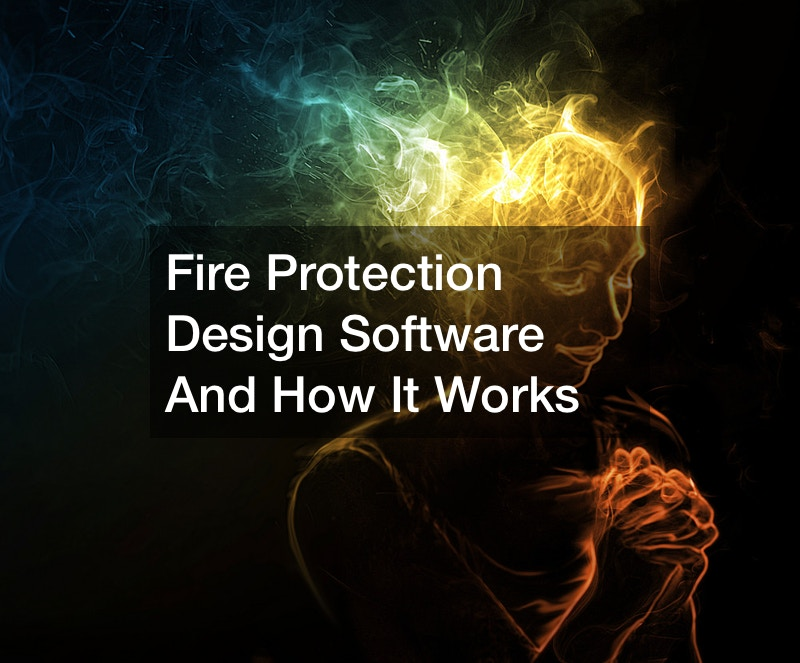 Fire Protection Design Software And How It Works
